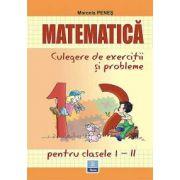 Matematica - culegere de exercitii si probleme clasele I-II