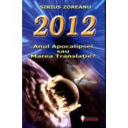 2012. Anul apocalipsei sau marea translatie