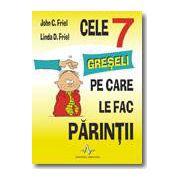 CELE 7 GRESELI PE CARE LE FAC PARINTII