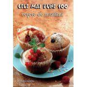 Cele mai bune 100 retete de muffini