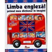 Limba Engleza. Primul meu dictionar in imagini