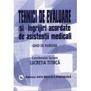 Ghid de nursing Vol. II Tehnici de evaluare si ingrijiri acordate de asistentii medicali