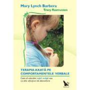 Terapia comportamentală axată pe COMPORTAMENTELE VERBALE - Cum să educăm copiii autişti sau cu alte afecţiuni de dezvoltare