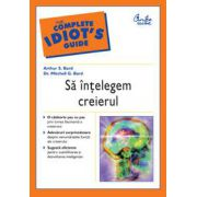 The Complete IDIOT'S Guide - Sa intelegem creierul