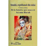 Inuaki, reptilianul din mine. Cartea a doua. De la Zamolxe spre o noua era