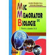 Mic Memorator de Biologie - Pentru clasele IX-X