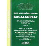 Ghid de pregatire pentru Bacalaureat - Limba si Literatura romana - 2010 - Comunicare orala