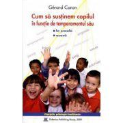 Cum sa sustinem copilul in functie de temperamentul sau la scoala si acasa
