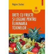 Diete cu fructe si legume pentru eliminarea toxinelor