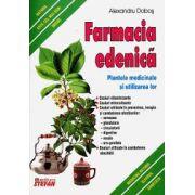 Farmacia edenica. Plantele medicinale si utilizarea lor