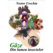 Gaze. Din lumea insectelor