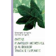 Ghidul Plantelor Medicinale si al Bolilor Tratate cu Plante