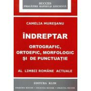 Indreptar ortografic, ortopedic, morfologic si de punctuatie al limbii romane actuale