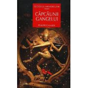 Secolul himerelor Vol. 1 - Capcaunii Gangelui
