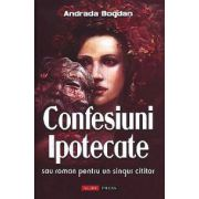 Confesiuni Ipotecate sau roman pentru un singur cititor