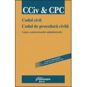 Codul civil. Codul de procedura civila. Legea contenciosului administrativ