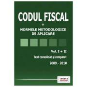 Codul Fiscal 2009-2010. Text consolidat si comparat. Vol I + II