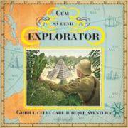 Cum sa devii Explorator