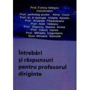 Intrebari si raspunsuri pt profesorul diriginte