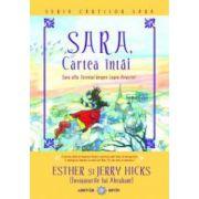 SARA, cartea intai. Sara afla Secretul despre Legea Atractiei