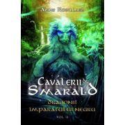 Dragonii Imparatului Negru- seria Cavalerii de Smarald, vol.II