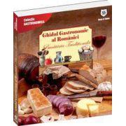 Ghidul gastronomic al României – Bucătăria tradiţională