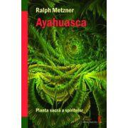 Ayahuasca - Planta sacra a spiritelor