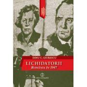 Lichidatorii. Romania in 1947