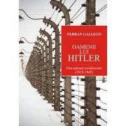 Oamenii lui Hitler - Elita national-socialismului (1919-1945)