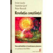 Revoluţia conştiinţei - Noua spiritualitate şi transformarea planetară