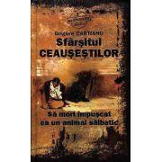 Sfarsitul Ceausestilor - Sa mori impuscat ca un animal salbatic