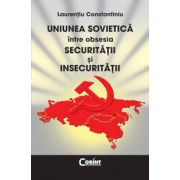 Uniunea Sovietica intre obsesia securitatii si insecuritatii