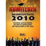 Admiterea in facultate 2010