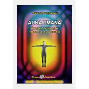 Aura Umana. Culori astrale si forma ale gandirii