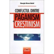 Conflictul dintre paganism si crestinism
