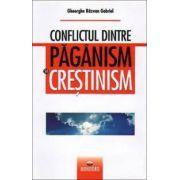 Conflictul dintre paganism si crestinism