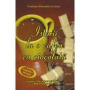 Istorii la o cafea cu ciocolata