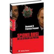 Spionii ruşi. De la Stalin la Putin