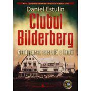 Clubul Bilderberg. Conducerea secreta a lumii