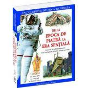 De la Epoca de Piatră la Era Spaţială – enciclopedie istorică ilustrată