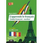 J'apprends le francais. Limba franceza - auxiliar pentru clasa a IV-a, anul II de studiu