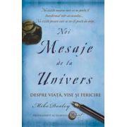 Noi Mesaje de la Univers - Despre Viata, Vise si Fericire