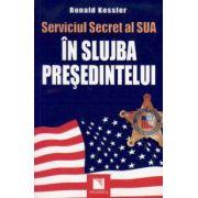 Serviciul Secret al SUA: In slujba presedintelui