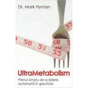 UltraMetabolism. Planul simplu de scadere automata in greutate