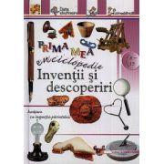 Prima mea enciclopedie: Invenţii şi descoperiri