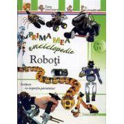 Prima mea enciclopedie: Roboţi