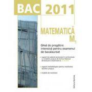 BAC 2011 Matematica M1: Ghid de pregatire intensiva pentru examenul de bacalaureat