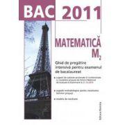 BAC 2011 Matematica M2: Ghid de pregatire intensiva pentru examenul de bacalaureat