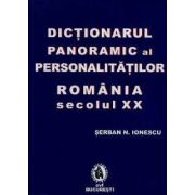 Dictionarul panoramic al personalitatilor din Romania sec. XX