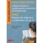 Limba si literatura romana pentru examenul de bacalaureat 2008 - Eseul - Repere de redactare a subiectelor de tip III